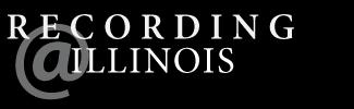 Recording at Illinois